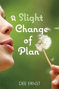 A Slight Change of Plan by [Ernst, Dee]
