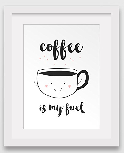 coffee-art-coffee-is-my-fuel-motivational-print-8-x-10-inches-unframed