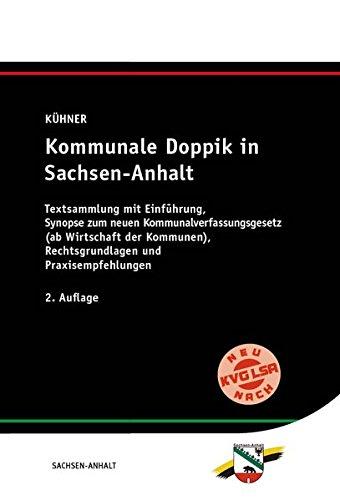 Kommunale Doppik in Sachsen-Anhalt: Textsammlung 2014 mit Ergänzungsband zur Kommunalhaushaltsverordnung 2016