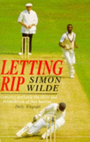 Letting Rip: Fast Bowling Threat from Lillee to Waqar por Simon Wilde