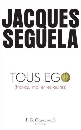 Tous ego : Havas, moi et les autres