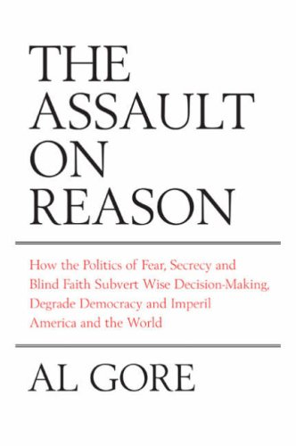 the-assault-on-reason-how-the-politics-of-blind-faith-subvert-wise-decision-making
