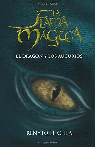 La Flama Mágica - El Dragón y los Augurios: El Dragón y los Augurios: Volume 1