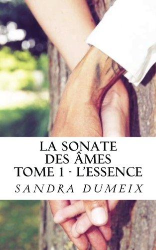 La sonate des âmes: L'essence par Miss Sandra Dumeix