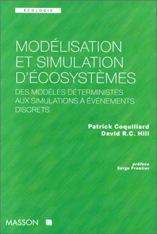 MODELISATION ET SIMULATION D'ECOSYSTEMES. Des modèles déterministes aux simulations à événements discrets