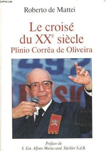 Le croisé du XXe siècle, Plinio Corrêa de Oliveira