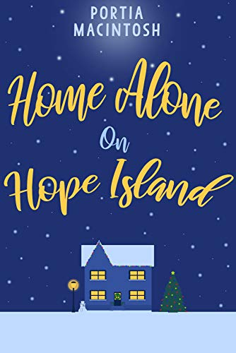 Home Alone on Hope Island: A fun, festive read by [MacIntosh, Portia]