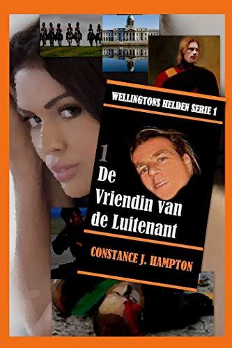 De Vriendin van de Luitenant (Wellingtons Helden Book 1) (Dutch Edition)