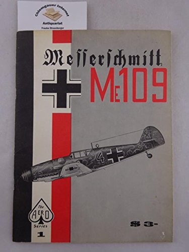 Messerschmitt ME 109 by the Aeronautical Staff of AERO PUBLISHERS INC.