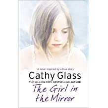 The Girl in the Mirror by Cathy Glass (2010-08-01)