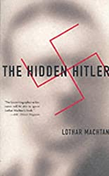The Hidden Hitler by LOTHAR MACHTAN (2002-01-01)