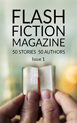 Flash Fiction Magazine - Issue 1 by [Flash Fiction Magazine]