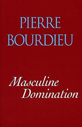 Masculine Domination by Pierre Bourdieu et al. (2002-04-01)