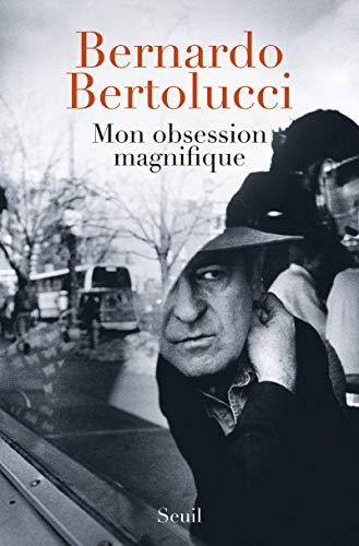 Mon obsession magnifique. Ecrits, souvenirs, interventions (1962-2010)