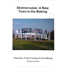 Skelmersdale: A New Town in the Making: From Fantasy to First Brick Part 1