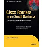 [Cisco Routers for the Small Business: A Practical Guide for IT Professionals[ CISCO ROUTERS FOR THE SMALL BUSINESS: A PRACTICAL GUIDE FOR IT PROFESSIONALS ] By Neumann, Jason C. ( Author )Dec-23-2008 Paperback