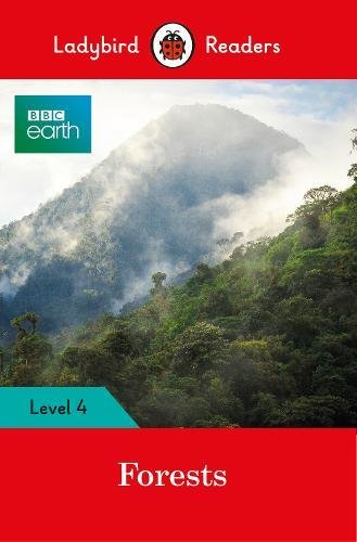 BBC Earth: Forests - Ladybird Readers Level 4 (Ladybird Readers: BBC Earth, Level 4)