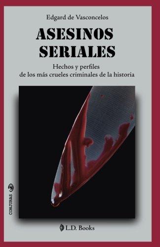 Asesinos seriales: Hechos y perfiles de los más crueles criminales de la historia: Volume 32 (Conjuras)