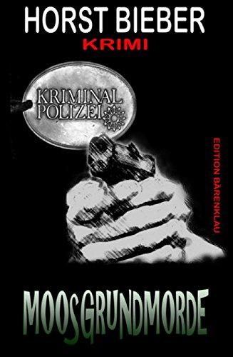Moosgrundmorde: Krimi: Cassiopeiapress Thriller/ Edition Bärenklau
