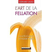 L'art de la fellation / L'art du cunnilingus: Un acte d'amour, un plaisir exquis… Une nouvelle édition totalement décomplexée ! Un livre tête-bêche à lire à deux...