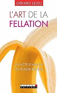 L'art de la fellation par Gérard Leleu