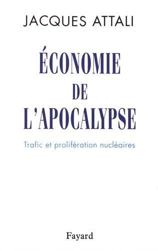 Economie de l'apocalypse : Trafic et prolifération nucléaires