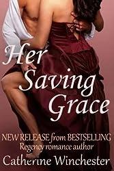 Winchester, Catherine [ Her Saving Grace ] [ HER SAVING GRACE ] Nov - 2013 { Paperback }