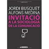 Invitació a la sociologia de la comunicació (Manuals)