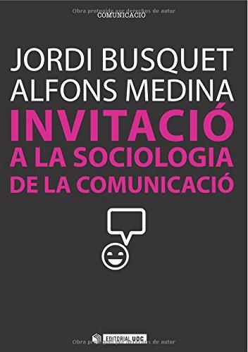 Invitació a la sociologia de la comunicació (Manuals) por Jordi  Busquet