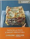 Il Cucchiaio d'Argento: Pasta delle Feste & Arrosti Irresistibili