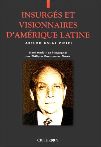 Insurgés et visionnaires d'Amérique latine