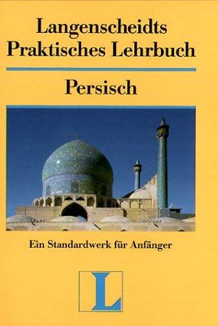 Langenscheidts Praktisches Lehrbuch Persisch: Ein Standardwerk für Anfänger