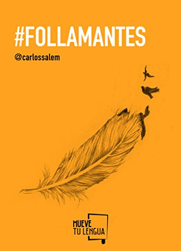 Follamantes (Prosa Poética) por Carlos Salem Sola