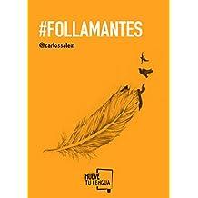 Follamantes (Prosa Poética)