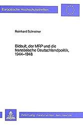 Bidault, der MRP und die französische Deutschlandpolitik, 1944-1948 (Europäische Hochschulschriften / European University Studies / Publications Universitaires Européennes)