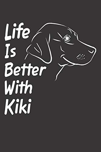 Life Is Better With Kiki: Blank Dotted Female Dog Name Personalized & Customized Labrador Notebook Journal for Women, Men & Kids. Chocolate, Yellow & ... & Christmas Gift for Dog Lover & Owner. (Teen Mom-shirt)
