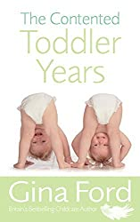 The Contented Toddler Years by Gina Ford (2006-04-01)