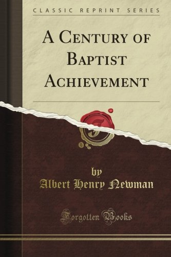 A Century of Baptist Achievement (Classic Reprint)