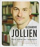 Petit traité de l'abandon - Pensées pour accueillir la vie telle qu'elle se propose (1CD audio MP3) de Alexandre Jollien ( 6 septembre 2012 ) - Seuil (6 septembre 2012)