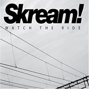 Skream!: Mixed By Skream - Watch the Ride
