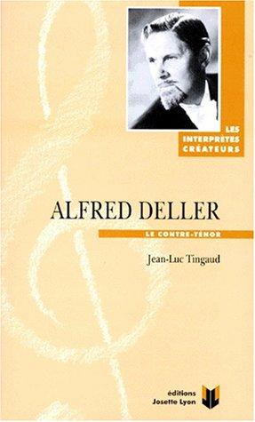 ALFRED DELLER. Le contre-ténor par Jean-Luc Tingaud