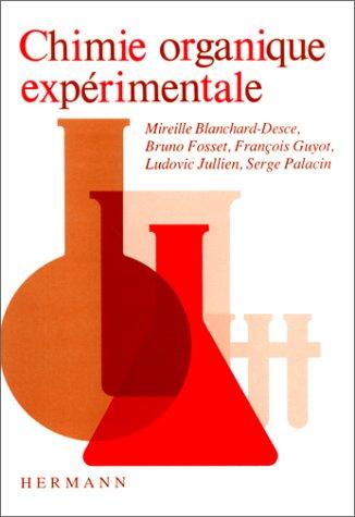 Chimie organique expérimentale. Premier et deuxième cycles