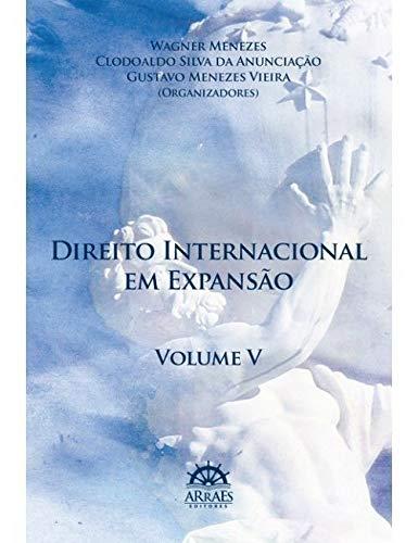 Direito Internacional em Expansão - Volume 5 (Em Portuguese do Brasil)