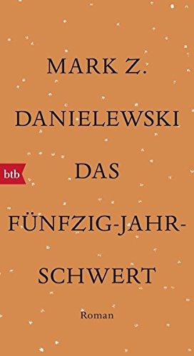 Mark Z. Danielewski: Das Fünfzig-Jahr-Schwert