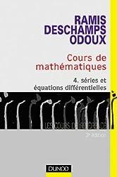 Cours de mathématiques, tome 4 : Séries et équations différentielles