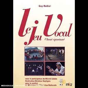 Le Jeu Vocal (Chant Spontane De Guy Reibel)
