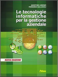 Tecnologie informatiche per la gestione aziendale. Per gli Ist. professionali. Ediz. illustrata