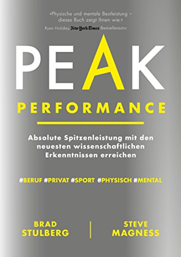 Peak Performance: Absolute Spitzenleistung mit den neuesten wissenschaftlichen Erkenntnissen