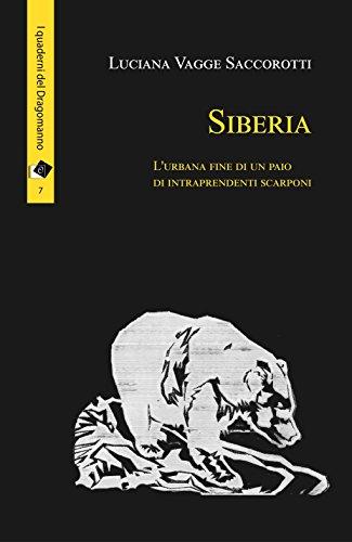 scaricare ebook gratis Siberia. L'urbana fine di un paio di intraprendenti scarponi PDF Epub