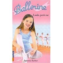 Ballerine Tome 2 : Lucie, petit rat